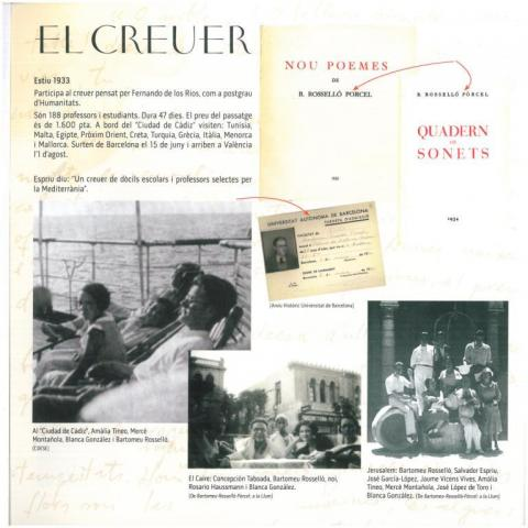 "12. The Cruise of 1933, mentioned in the Exhibition of the Centenary of  the writers B. Rosselló-Pòrcel, S. Espriu and J. Vicens Vives. ""Catàleg Rosselló-Pòrcel"" (L'Espluga de Francolí: Fundació Lluís Carulla, 2012)."