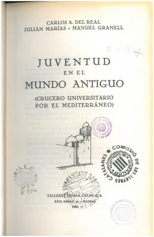 5. One of the first publications about the Cruise of 1933: the journey diaries  of C. Alonso del Real, M. Granell and J. Marías (Madrid: Espasa Calpe, 1934). Source: Universitat de Barcelona Arts Library