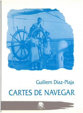 """7. Reedición de G. Díaz-Plaja: """"Cartes de navegar"""" (Argentona:  L'Aixernador, 1992)."""