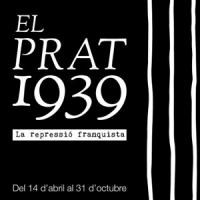 Exposició El Prat 1939. La repressió franquista, amb col·laboració del CRAI Biblioteca del Pavelló de la República