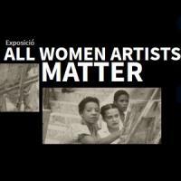 All women artists matter, exposició al CRAI Biblioteca de Belles Arts