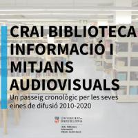 Nova exposició virtual: CRAI Biblioteca d'Informació i Mitjans Audiovisuals: Un passeig cronològic per les seves eines de difusió 2010-20