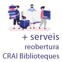 Novetats en la reobertura dels CRAI Biblioteques