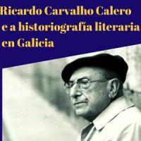 Exposició virtual Letras Galegas 2020: Ricardo Carvalho Calero al CRAI Biblioteca de Lletres