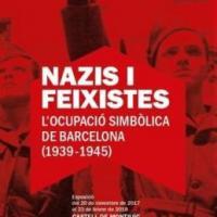 """Exposició """"Nazis i feixistes. L'ocupació simbólica de Barcelona (1939-1945)"""""""