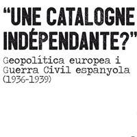 El CRAI Biblioteca de Dret participa a l'exposició Une Catalogne indépendante? Geopolítica europea i guerra civil espanyola (1936-1939
