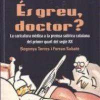 És greu, doctor? : la caricatura a les revistes satíriques catalanes de principi del segle XX