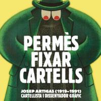 Exposició Permès fixar cartells. Josep Artigas (1919-1991), cartellista i dissenyador gràfic