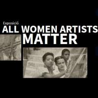All women artists matter, exposició al CRAI Biblioteca de Belles Arts