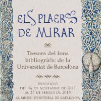 Els plaers de mirar. Tresors bibliogràfics de la Universitat de Barcelona. Exposició al MHC