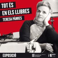 Exposició Teresa Pàmies, tot és en els llibres amb la col·laboració del CRAI Biblioteca del Pavelló de la República