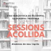 Sessions d'acollida al CRAI Biblioteca de Filosofia, Geografia i Història
