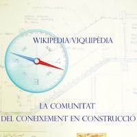 """Wikipedia/Viquipèdia: la comunitat del coneixement en construcció""""."""