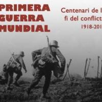Exposició  La Primera Guerra Mundial. Centenari de la fi del conflicte (1918-2018)