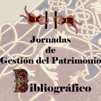 II Jornadas de Gestión del Patrimonio Bibliográfico de REBIUN