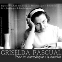 Griselda Pascual: entre les matemàtiques i la didàctica. Nova exposició del CRAI Biblioteca de Matemàtiques i Informàtica