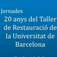 20 anys del Taller de Restauració de la Universitat de Barcelona
