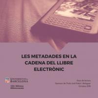 Nova guia de lectura al CRAI Biblioteca de Biblioteconomia i Documentació: Les metadades en la cadena del llibre electrònic