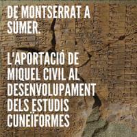 Exposició: 'De Montserrat a Súmer. L'aportació de Miquel Civil al desenvolupament dels estudis cuneïformes