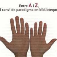 """Nova guia de lectura al CRAI Biblioteca de Biblioteconomia i Documentació: """"Entre A i Z, el canvi de paradigma en biblioteques"""""""