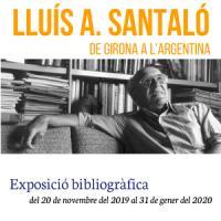 Lluís A. Santaló. De Girona a l'Argentina. Exposició bibliogràfica al CRAI Biblioteca de Matemàtiques i Informàtica