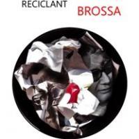 Reciclant BROSSA Exposició al CRAI Biblioteca del Campus de Mundet