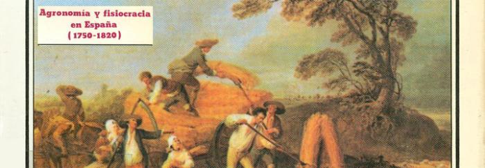 Agronomía y fisiocracia en España: 1750-1820 (1985)