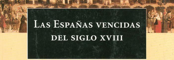 Las Españas vencidas del siglo XVIII: claroscuros de la Ilustración (1999)