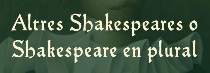 Altres Shakespeares o Shakespeare en plural