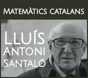 Matemàtics catalans: Lluís A. Santaló